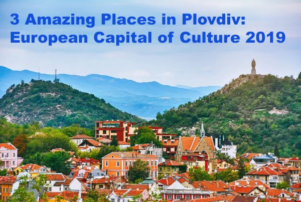3 Amazing Places in Plovdiv