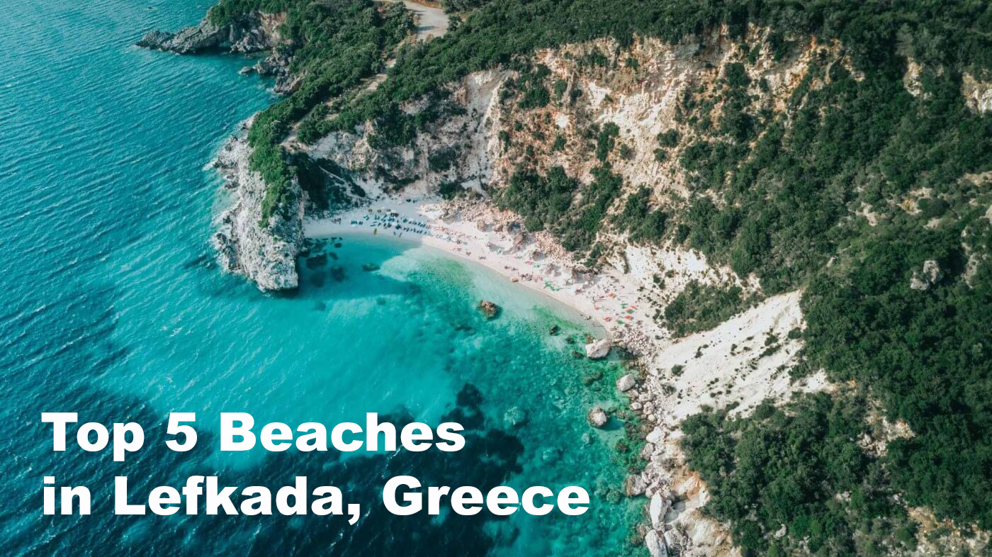 Top 5 Beaches in Lefkada, Greece